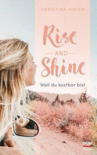 Rise and Shine - Christina Walch |