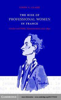 Rise of Professional Women in France, Linda L. Clark