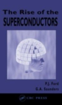 Rise of the Superconductors, G.A. Saunders, P.J. Ford
