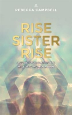 Rise Sister Rise, Rebecca Campbell