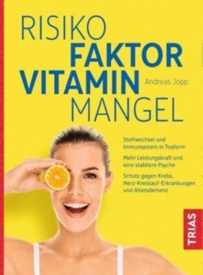 Risikofaktor Vitaminmangel - Andreas Jopp |