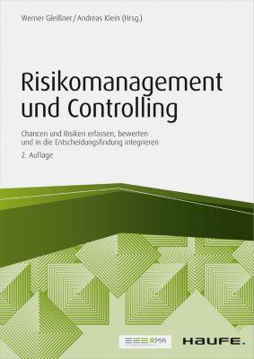 Risikomanagement und Controlling, Werner Gleißner, Andreas Klein