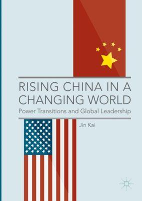 Rising China in a Changing World, Jin Kai