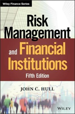 Risk Management and Financial Institutions, John C. Hull