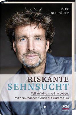 Riskante Sehnsucht - Dirk Schröder |