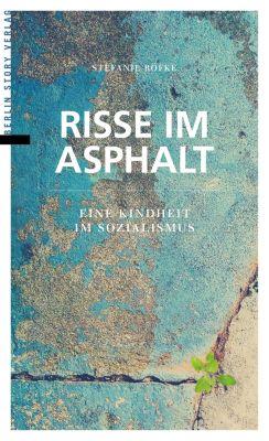 Risse im Asphalt, Stefanie Röfke