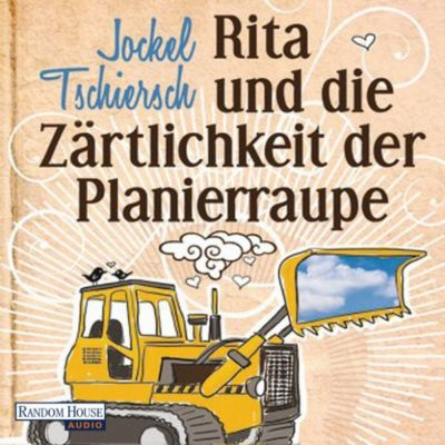 Rita und die Zärtlichkeit der Planierraupe, Jockel Tschiersch