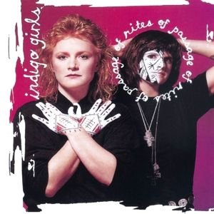 Rites Of Passage, Indigo Girls