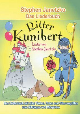 Ritter Kunibert - 20 fröhliche Kinderlieder fürs ganze Jahr, Stephen Janetzko