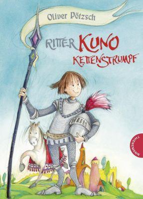 Ritter Kuno Kettenstrumpf Band 1: Ritter Kuno Kettenstrumpf, Oliver Pötzsch