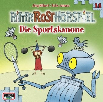 Ritter Rost Hörspiel Band 14: Die Sportskanone (1 Audio-CD), Jörg Hilbert, Felix Janosa