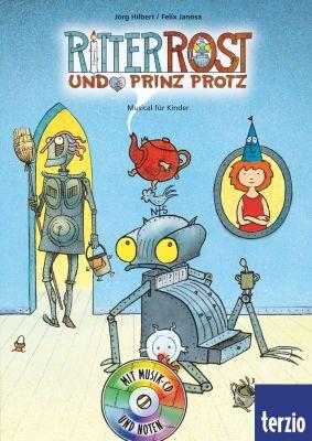 Ritter Rost und Prinz Protz, m. Audio-CD, Jörg Hilbert, Felix Janosa
