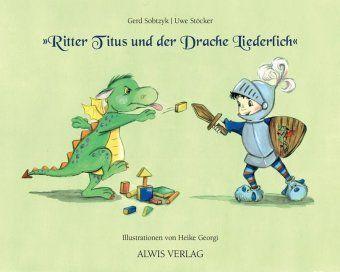 Ritter Titus und der Drache Liederlich, Gerd Sobtzyk, Uwe Stöcker, Heike Georgi