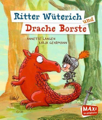 Ritter Wüterich und Drache Borste, Annette Langen