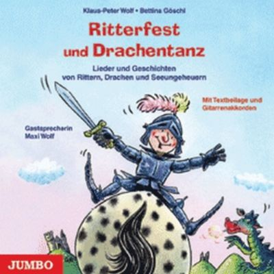 Ritterfest Und Drachentanz, Klaus-Peter Wolf, Bettina Göschl