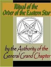 Ritual of the Order of the Eastern Star, General Grand Chapter