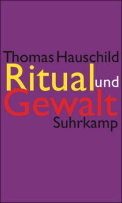 Ritual und Gewalt, Thomas Hauschild