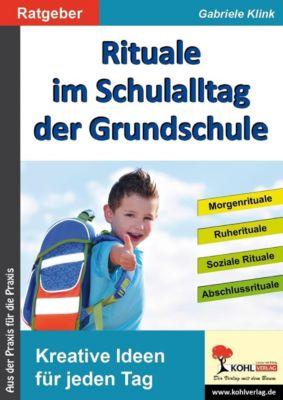 Rituale im Schulalltag der Grundschule, Gabriele Klnik