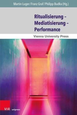Ritualisierung - Mediatisierung - Performance