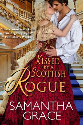 Rival Rogues: Kissed by a Scottish Rogue (Rival Rogues, #2.5), Samantha Grace