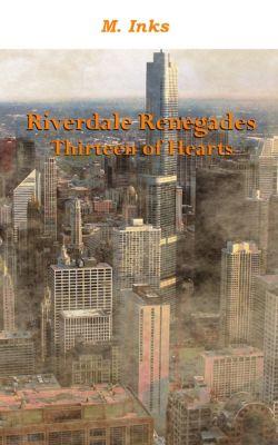 Riverdale Renegades: Thirteen of Hearts, M Inks