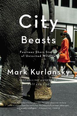 Riverhead Books: City Beasts, Mark Kurlansky