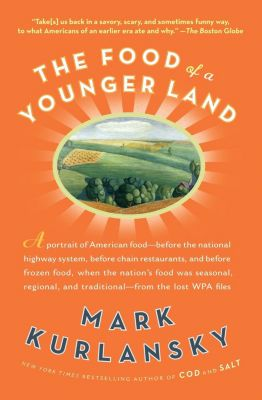 Riverhead Books: The Food of a Younger Land, Mark Kurlansky