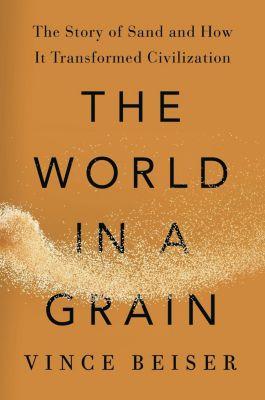 Riverhead Books: The World in a Grain, Vince Beiser