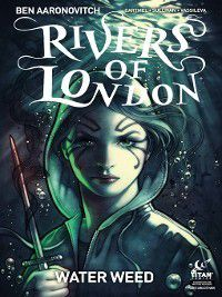 Rivers of London: Water Weed (2018): Rivers of London: Water Weed (2018), Issue 2, Andrew Cartmel, Ben Aaronovitch