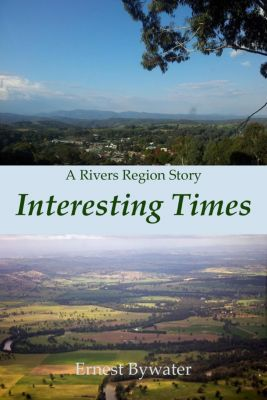 Rivers Region: Interesting Times (Rivers Region), Ernest Bywater