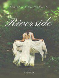 Riverside, Bianca Rita Cataldi