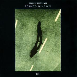 Road To Saint Ives, John Surman
