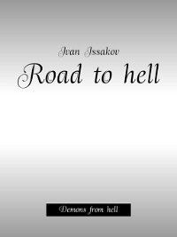 Road tohell. Demons fromhell, Ivan Issakov