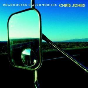 Roadhouses & Automobiles, Chris Jones