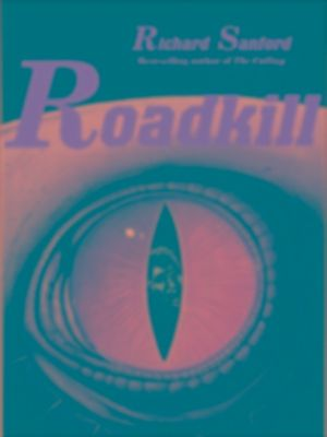 Roadkill, Richard Sanford