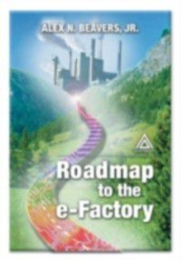 Roadmap to the E-Factory, Jr. Alex N. Beavers