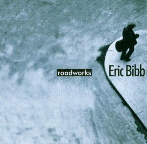 Roadworks (Live 1999), Eric Bibb