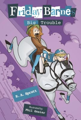 Roaring Brook Press: Big Trouble: A Friday Barnes Mystery, R. A. Spratt