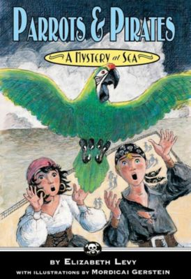 Roaring Brook Press: Parrots & Pirates, Elizabeth Levy