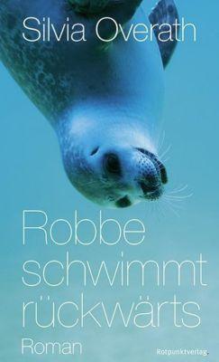 Robbe schwimmt rückwärts, Silvia Overath