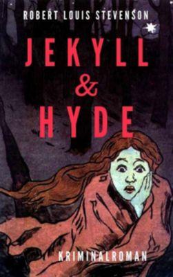 Robert Louis Stevenson: Jekyll & Hyde. Kriminalroman, Robert Louis Stevenson