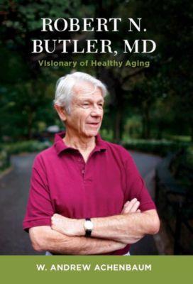 Robert N. Butler, MD, W. Andrew Achenbaum