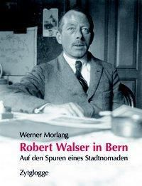 Robert Walser in Bern, Werner Morlang