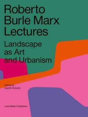Roberto Burle Marx Lectures, Roberto Burle Marx