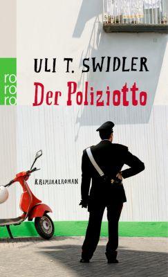 Roberto Rossi Band 1: Der Poliziotto, Uli T. Swidler