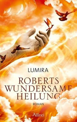 Roberts wundersame Heilung, Lumira