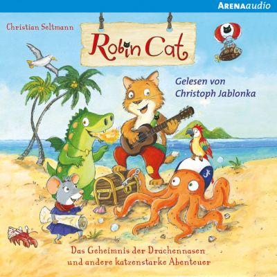 Robin Cat. Das Geheimnis der Drachennasen und andere katzenstarke Abenteuer, Christian Seltmann