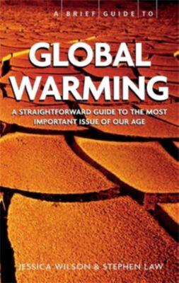 Robinson: Brief Guide - Global Warming, A, Stephen Law, Jessica Wilson