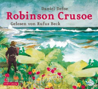 Robinson Crusoe, 4 Audio-CDs, Daniel Defoe