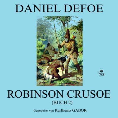 Robinson Crusoe (Buch 2), Daniel Defoe